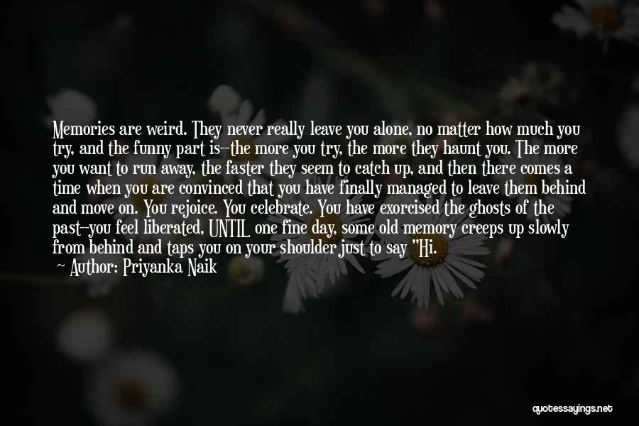 Memories Haunt Quotes By Priyanka Naik