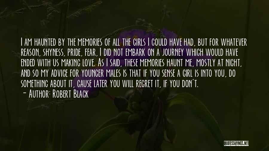 Memories Haunt Quotes By Robert Black