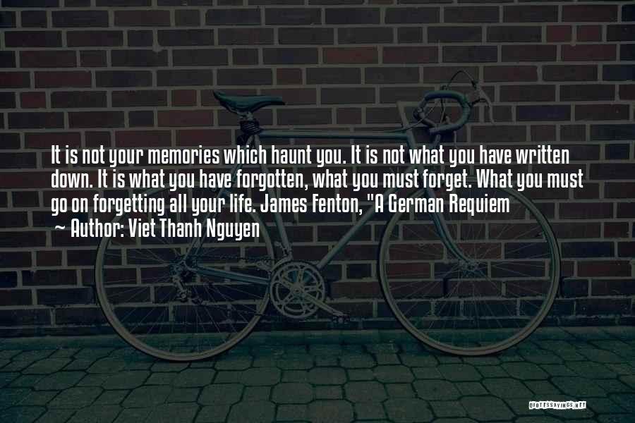 Memories Haunt Quotes By Viet Thanh Nguyen