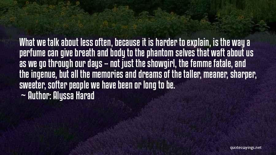 Memories Is All We Have Quotes By Alyssa Harad