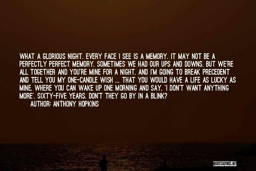 Memories Is All We Have Quotes By Anthony Hopkins
