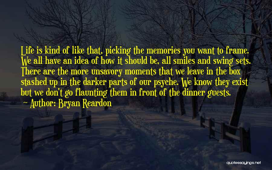 Memories Is All We Have Quotes By Bryan Reardon