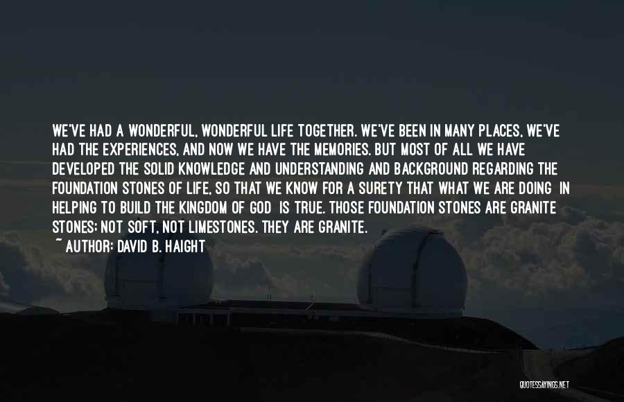 Memories Is All We Have Quotes By David B. Haight