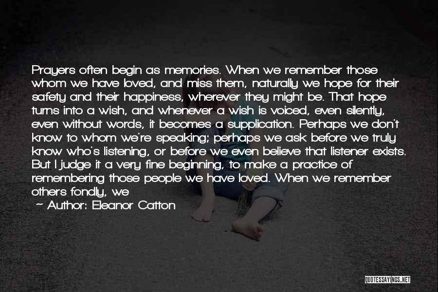 Memories Is All We Have Quotes By Eleanor Catton