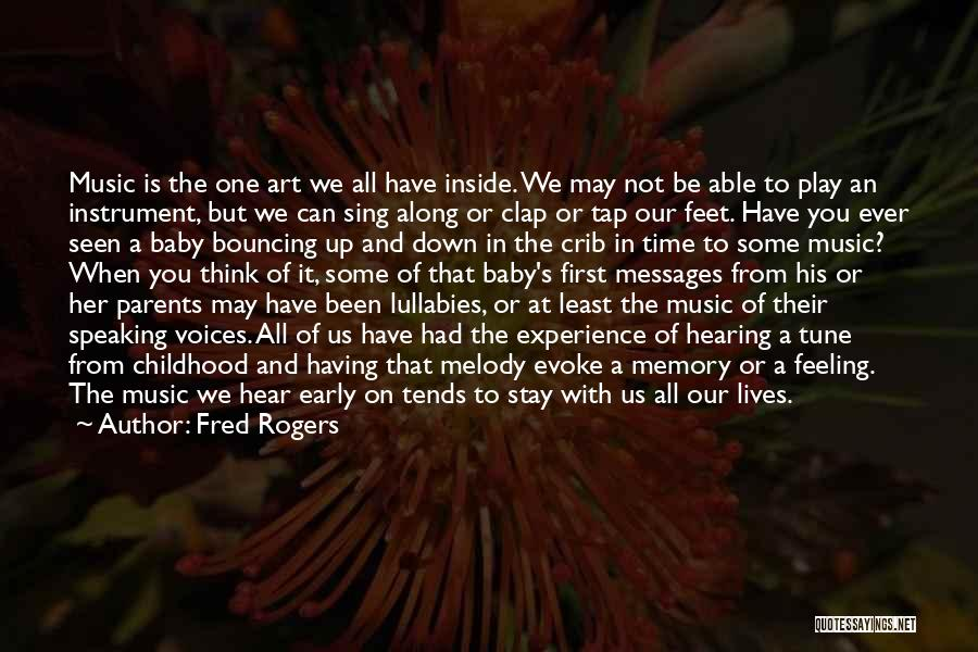Memories Is All We Have Quotes By Fred Rogers
