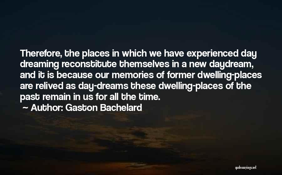 Memories Is All We Have Quotes By Gaston Bachelard