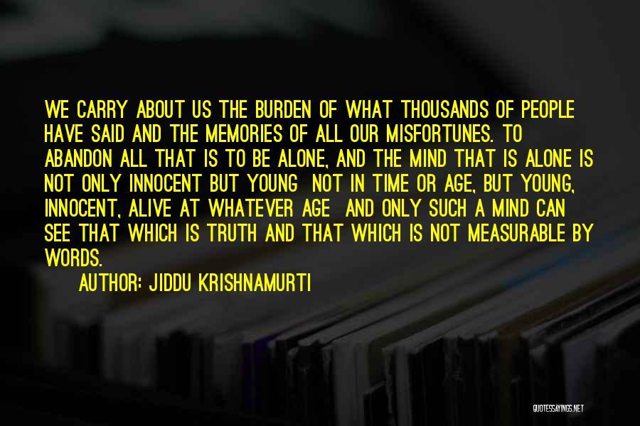 Memories Is All We Have Quotes By Jiddu Krishnamurti