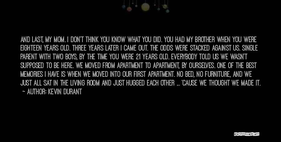 Memories Is All We Have Quotes By Kevin Durant