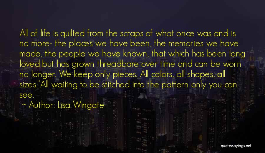 Memories Is All We Have Quotes By Lisa Wingate