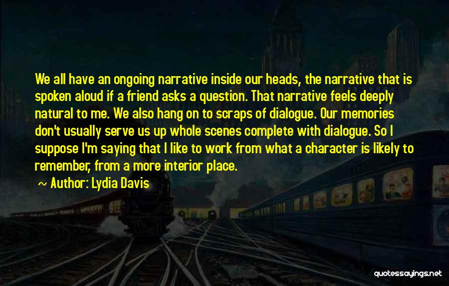 Memories Is All We Have Quotes By Lydia Davis