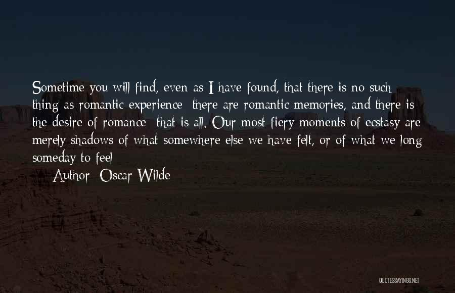 Memories Is All We Have Quotes By Oscar Wilde