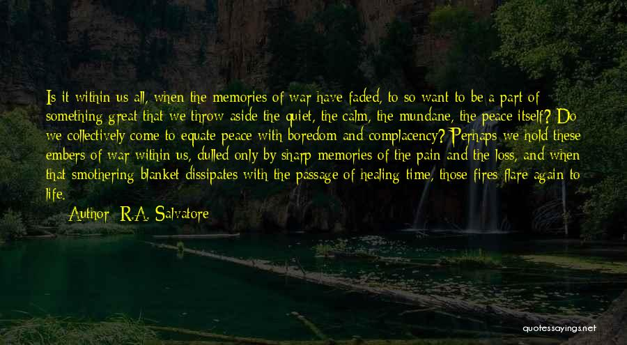 Memories Is All We Have Quotes By R.A. Salvatore