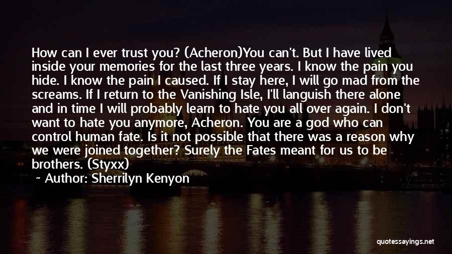 Memories Is All We Have Quotes By Sherrilyn Kenyon