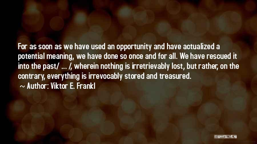Memories Is All We Have Quotes By Viktor E. Frankl