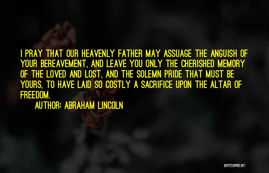 Memories Lost Loved One Quotes By Abraham Lincoln