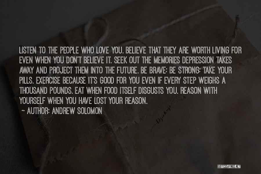 Memories Lost Loved One Quotes By Andrew Solomon