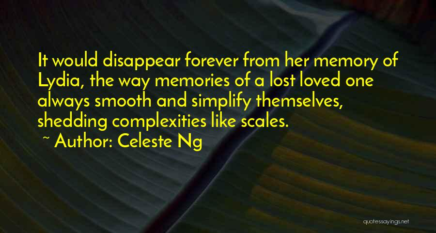 Memories Lost Loved One Quotes By Celeste Ng