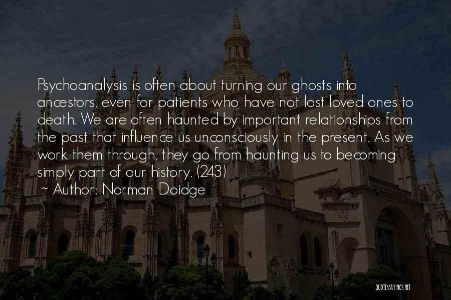 Memories Lost Loved One Quotes By Norman Doidge