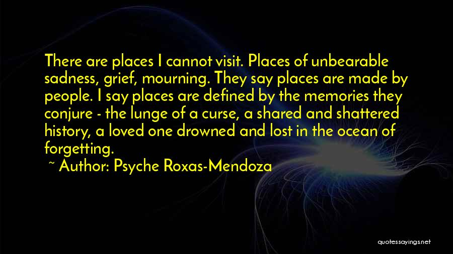 Memories Lost Loved One Quotes By Psyche Roxas-Mendoza