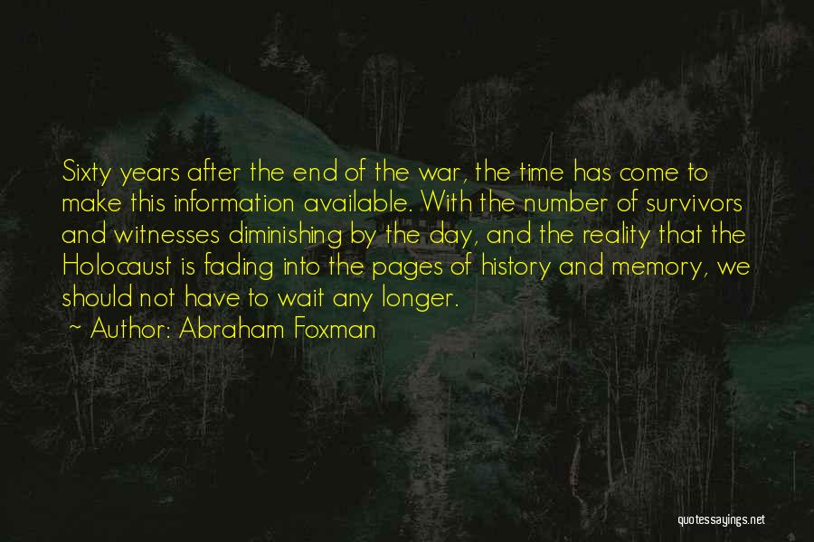 Memories Not Fading Quotes By Abraham Foxman