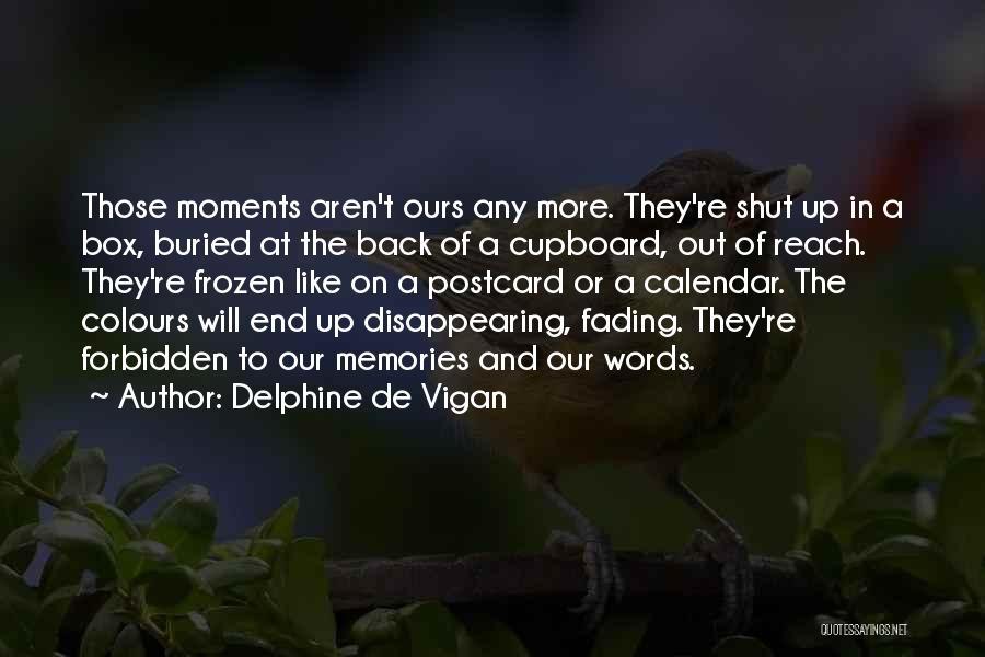 Memories Not Fading Quotes By Delphine De Vigan