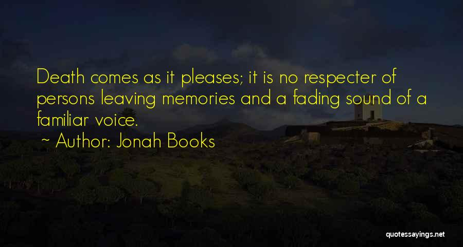 Memories Not Fading Quotes By Jonah Books