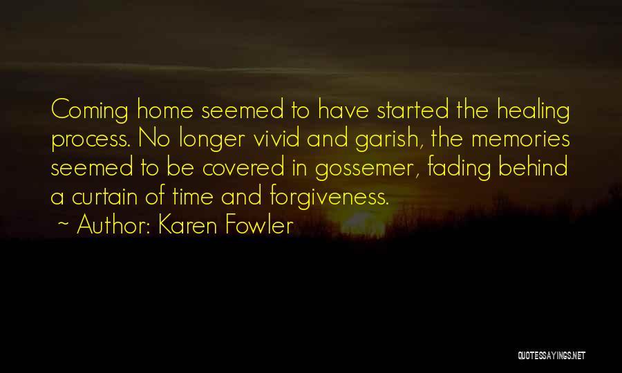 Memories Not Fading Quotes By Karen Fowler