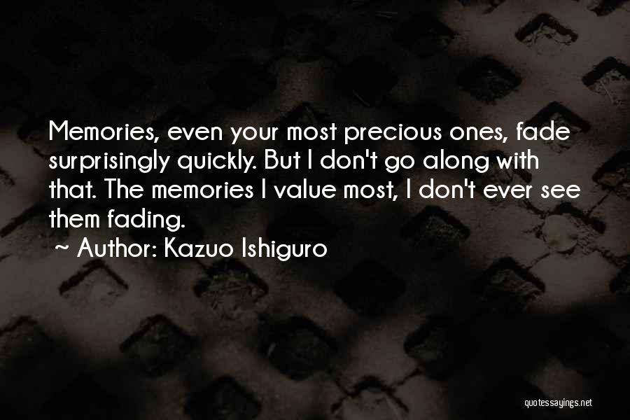 Memories Not Fading Quotes By Kazuo Ishiguro