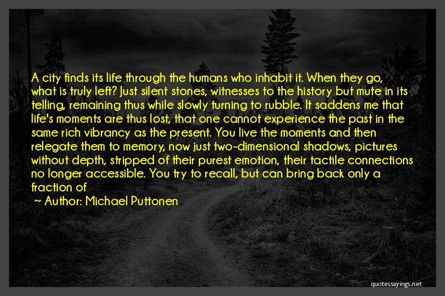 Memories Not Fading Quotes By Michael Puttonen