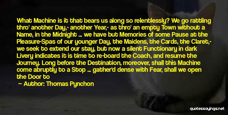 Memories Not Fading Quotes By Thomas Pynchon