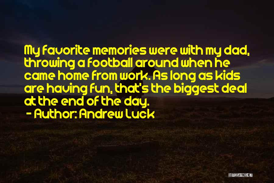Memories Of Home Quotes By Andrew Luck