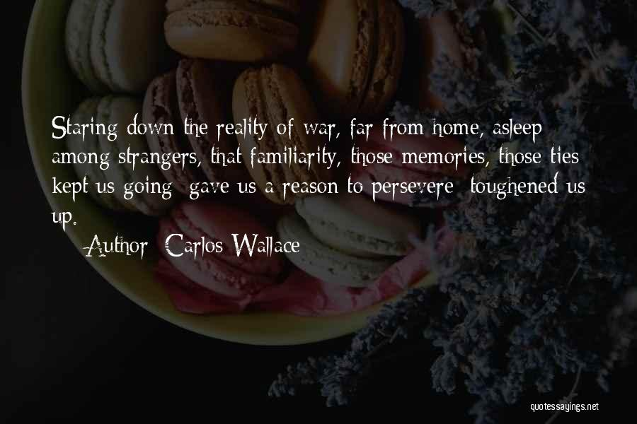 Memories Of Home Quotes By Carlos Wallace