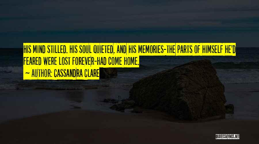 Memories Of Home Quotes By Cassandra Clare