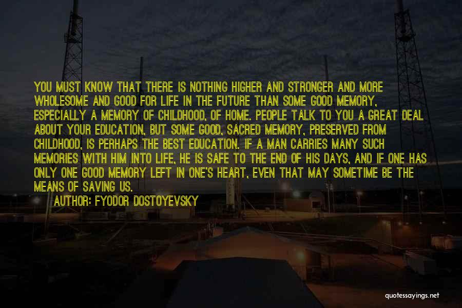 Memories Of Home Quotes By Fyodor Dostoyevsky