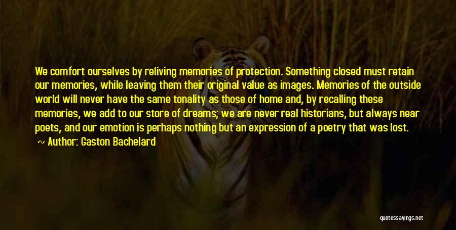 Memories Of Home Quotes By Gaston Bachelard