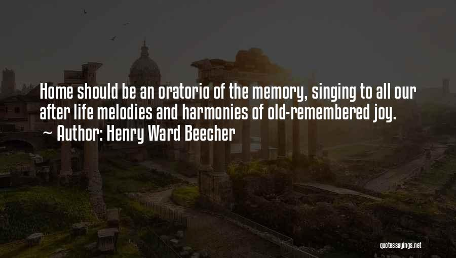 Memories Of Home Quotes By Henry Ward Beecher