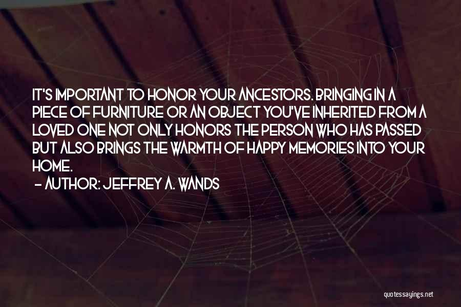Memories Of Home Quotes By Jeffrey A. Wands