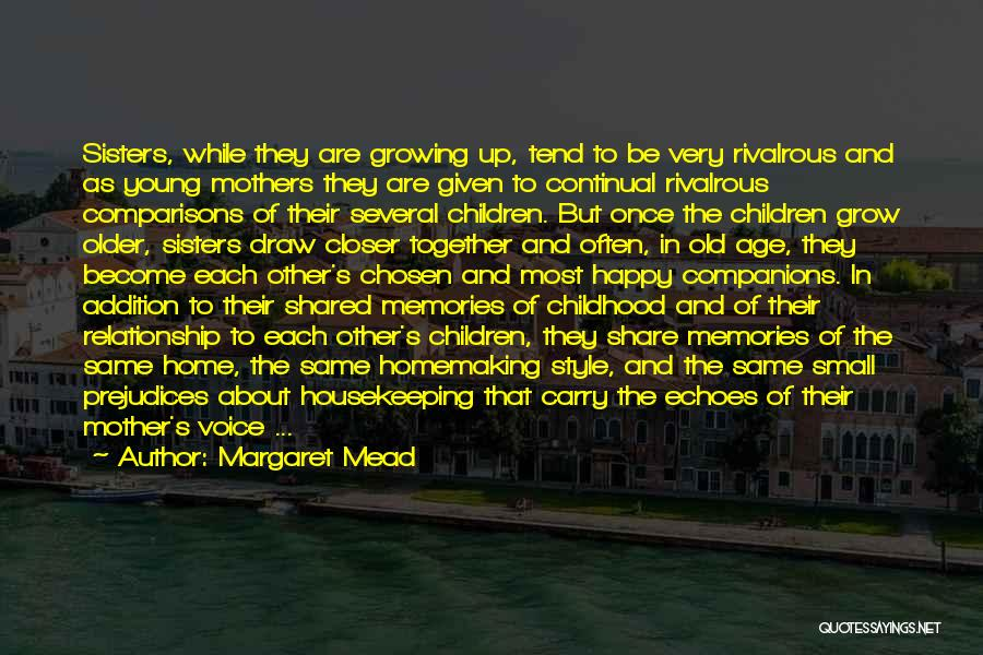 Memories Of Home Quotes By Margaret Mead