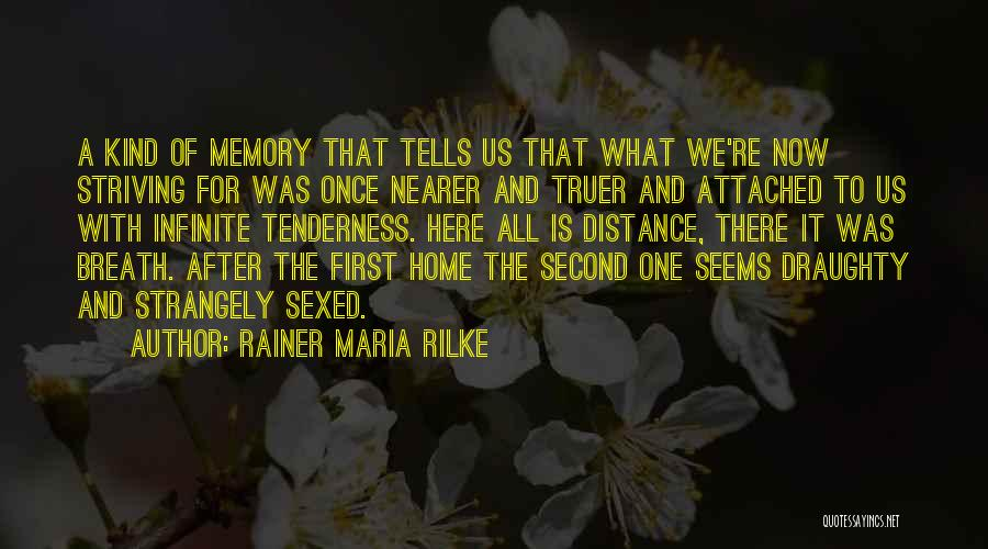Memories Of Home Quotes By Rainer Maria Rilke