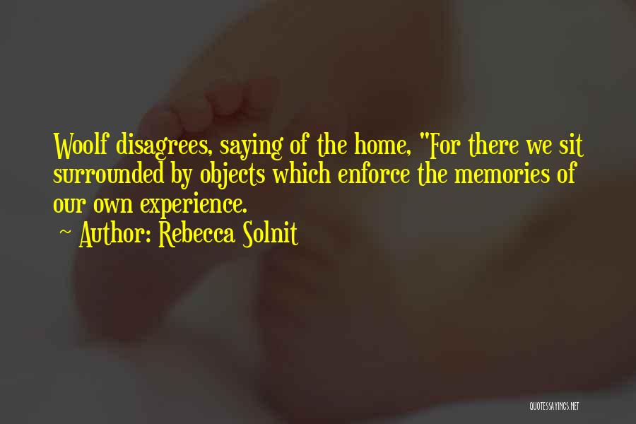 Memories Of Home Quotes By Rebecca Solnit