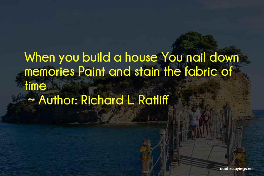 Memories Of Home Quotes By Richard L. Ratliff