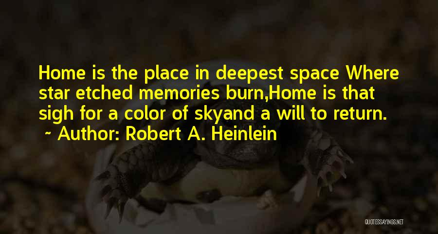 Memories Of Home Quotes By Robert A. Heinlein