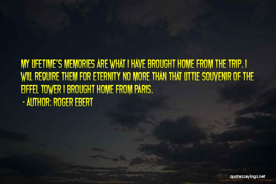 Memories Of Home Quotes By Roger Ebert