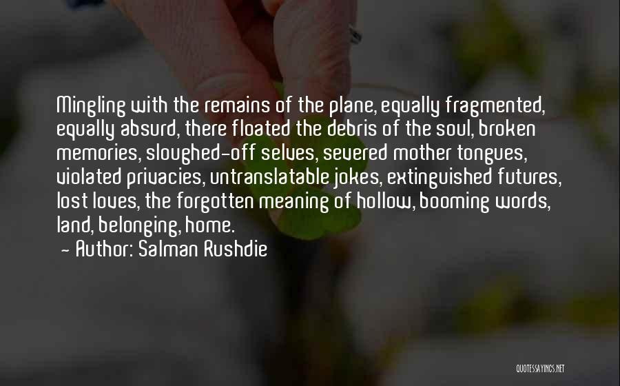 Memories Of Home Quotes By Salman Rushdie