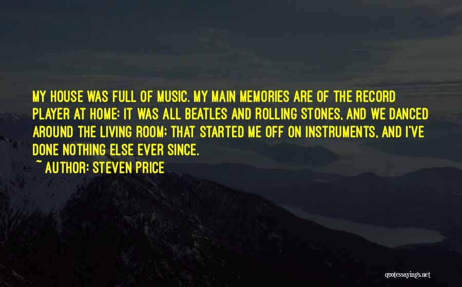 Memories Of Home Quotes By Steven Price