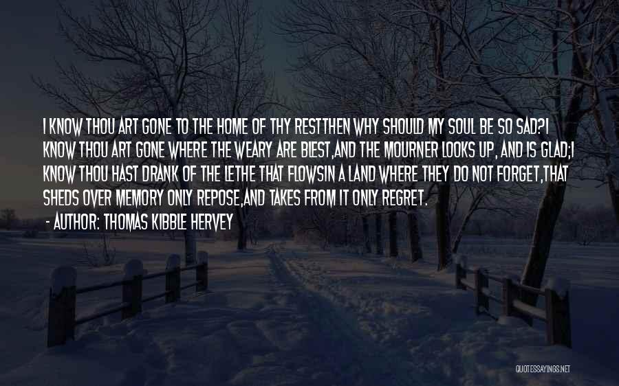 Memories Of Home Quotes By Thomas Kibble Hervey