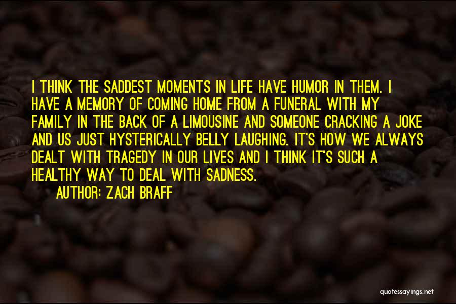 Memories Of Home Quotes By Zach Braff