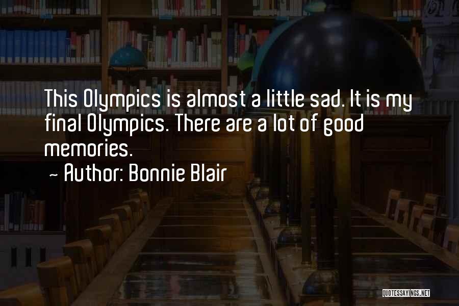 Memories When You Were Little Quotes By Bonnie Blair