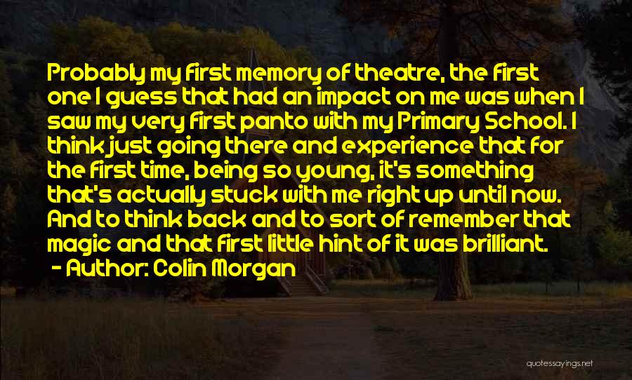 Memories When You Were Little Quotes By Colin Morgan