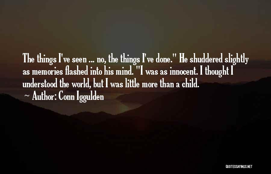 Memories When You Were Little Quotes By Conn Iggulden